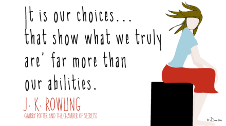 It is our choices... that show what